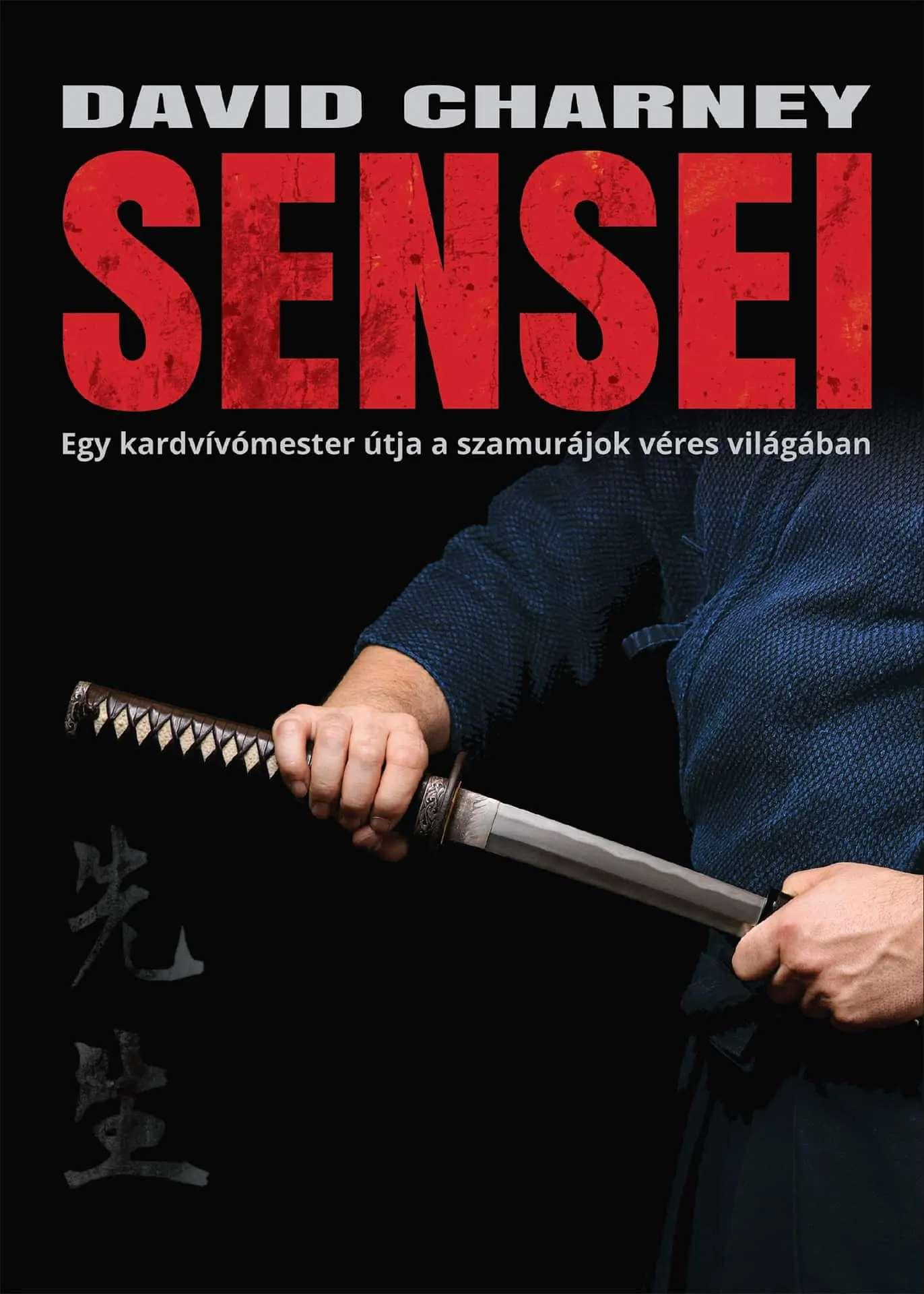 Sensei – Egy kardvívómester útja a szamurájok véres világában